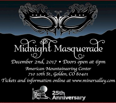 Midnight Masquerade Benefit for Miners Alley Playhouse - Golden Colorado